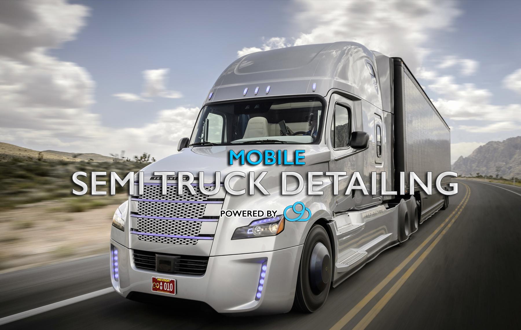 Semi Truck Detailing | Cloud 9 Detail   Utahu0027s Best Mobile Detail Service